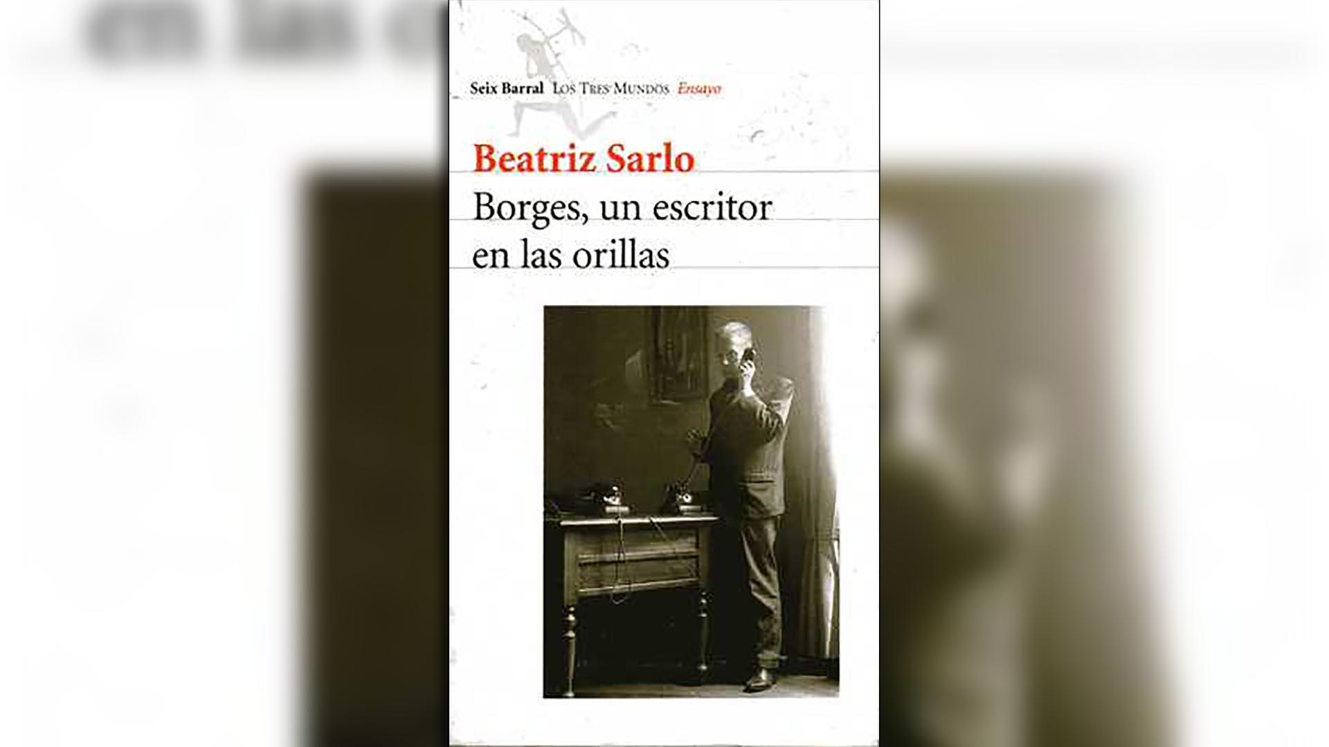 Sarlo y una crítica neocolonial sobre Borges