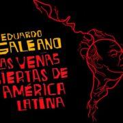 Las Venas Abiertas de América Latina cumplen 50 años